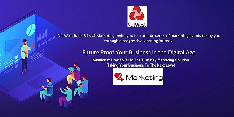 Future Proof Your Business in the Digital Age-Session 6 Turn Key Marketing